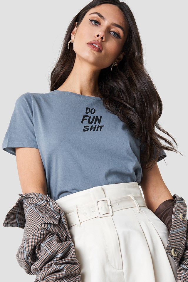 Do Fun Shit Tee Stone Blue